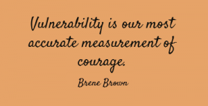 vulnerability-is-our-most-accurate-measurement-of-courage